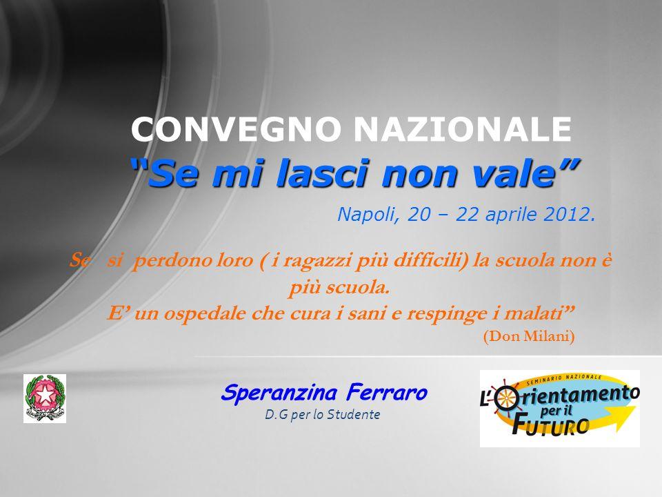 Speranzina Ferraro D.G per lo Studente Se mi lasci non vale CONVEGNO NAZIONALE Se mi lasci non vale Napoli, 20 – 22 aprile 2012.