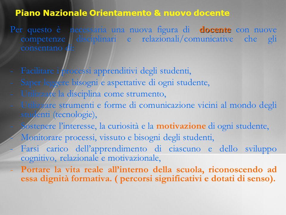 Piano Nazionale Orientamento & nuovo docente docente Per questo è necessaria una nuova figura di docente con nuove competenze disciplinari e relaziona