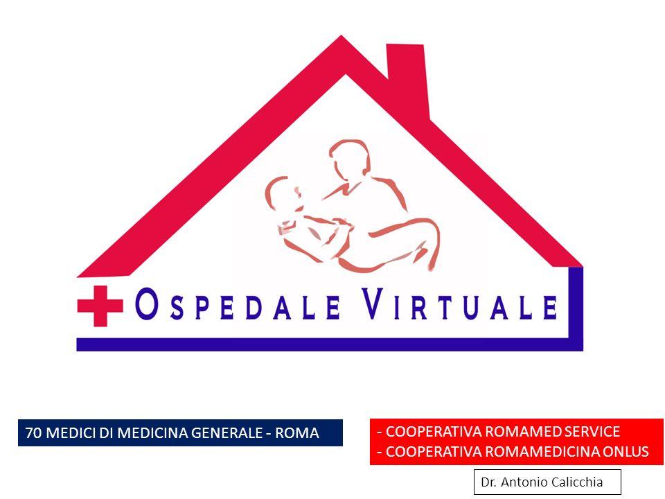 - COOPERATIVA ROMAMED SERVICE - COOPERATIVA ROMAMEDICINA ONLUS 70 MEDICI DI MEDICINA GENERALE - ROMA Dr. Antonio Calicchia