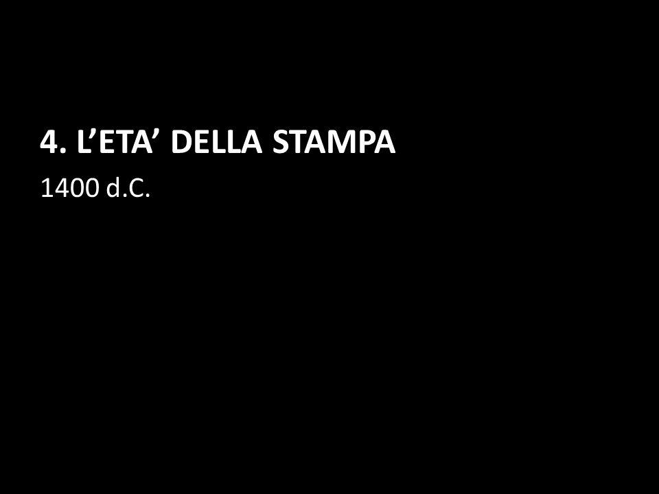4. LETA DELLA STAMPA 1400 d.C.