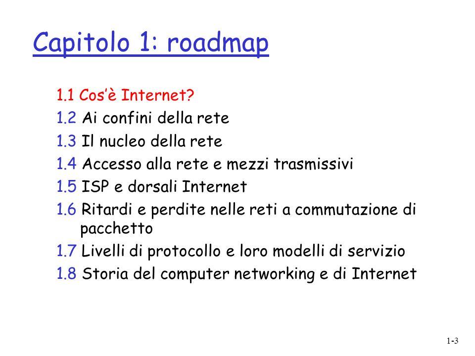 1-3 Capitolo 1: roadmap 1.1 Cosè Internet.