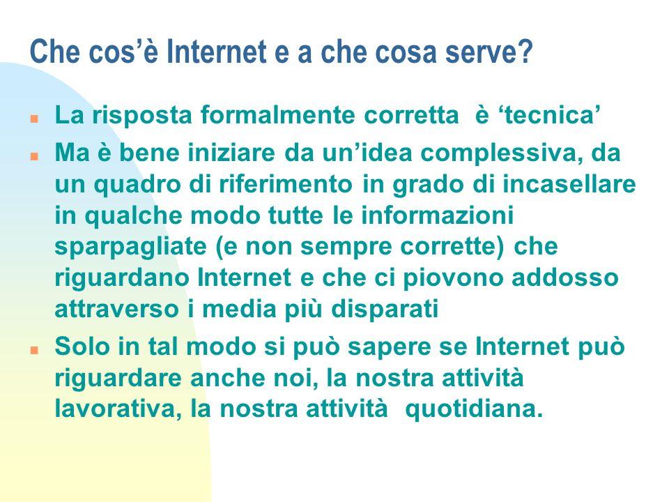 Internet permette la comunicazione n Come la rete telefonica, Internet nasce per permettere la comunicazione e lo scambio di informazioni.