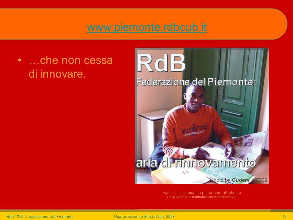 RdB CUB, Federazione del PiemonteUna produzione ShadoWeb, 200912 …che non cessa di innovare.