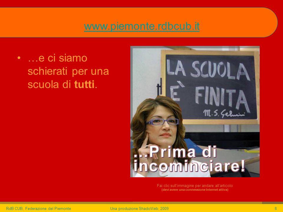 RdB CUB, Federazione del PiemonteUna produzione ShadoWeb, 20098 …e ci siamo schierati per una scuola di tutti.