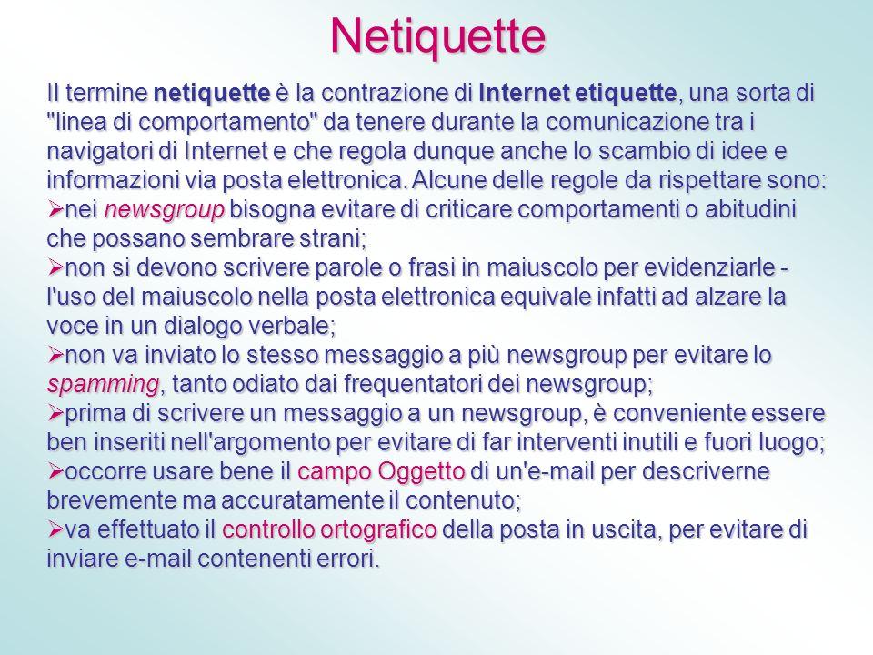 Netiquette Il termine netiquette è la contrazione di Internet etiquette, una sorta di