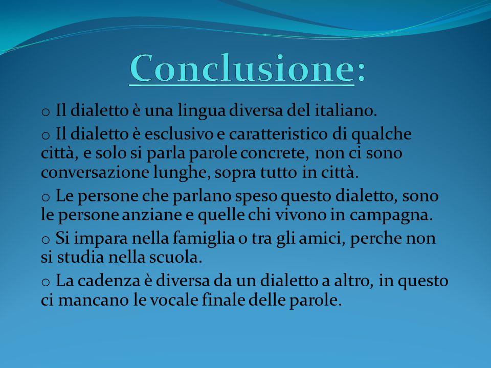 o Il dialetto è una lingua diversa del italiano.