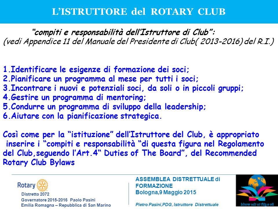 Distretto 2072 Governatore 2015-2016 Paolo Pasini Emilia Romagna – Repubblica di San Marino ASSEMBLEA DISTRETTUALE di FORMAZIONE Bologna,9 Maggio 2015