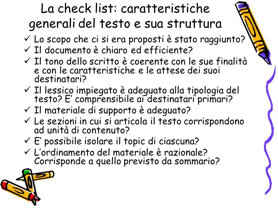 La check list: caratteristiche generali del testo e sua struttura Lo scopo che ci si era proposti è stato raggiunto? Il documento è chiaro ed efficien