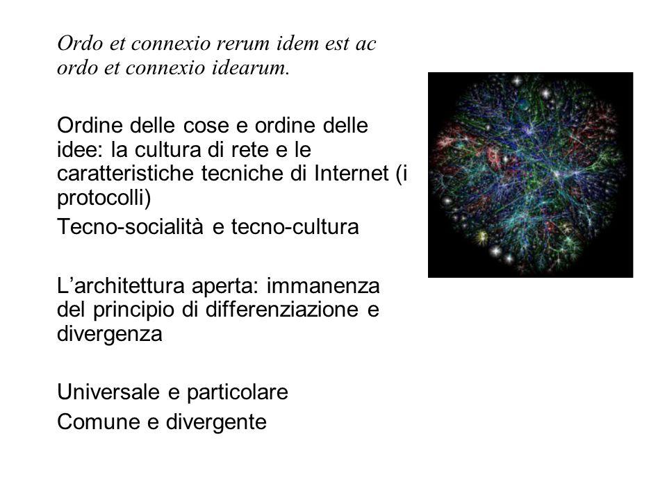 Ordo et connexio rerum idem est ac ordo et connexio idearum. Ordine delle cose e ordine delle idee: la cultura di rete e le caratteristiche tecniche d