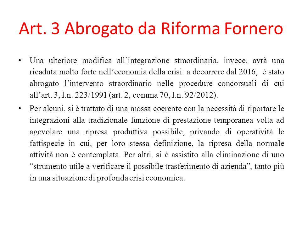 Art. 3 Abrogato da Riforma Fornero Una ulteriore modifica all'integrazione straordinaria, invece, avrà una ricaduta molto forte nell'economia della cr