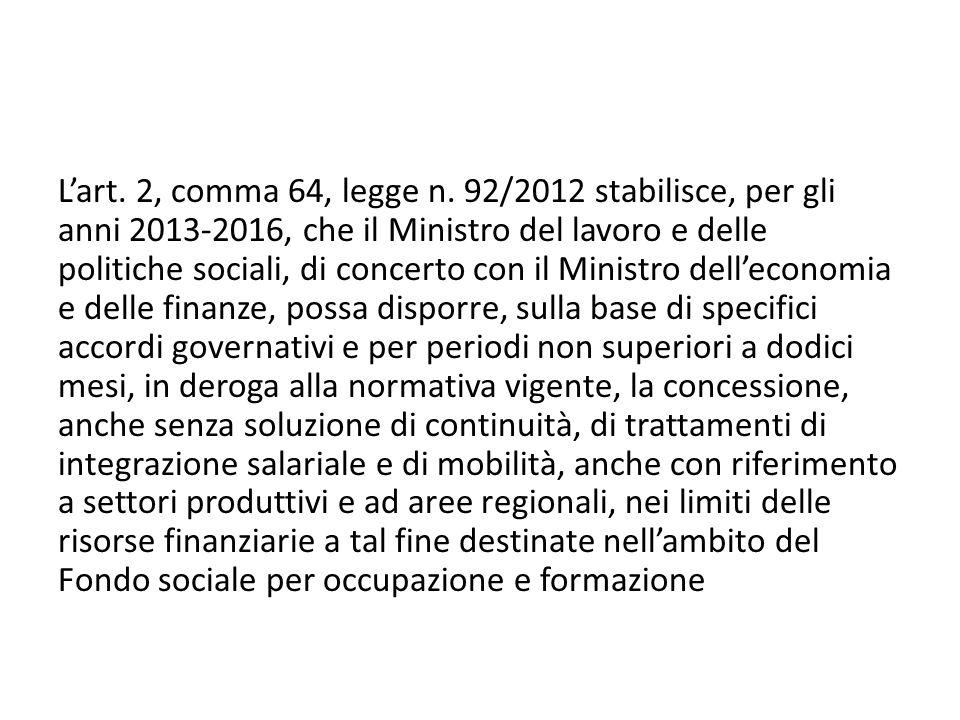L'art. 2, comma 64, legge n. 92/2012 stabilisce, per gli anni 2013-2016, che il Ministro del lavoro e delle politiche sociali, di concerto con il Mini