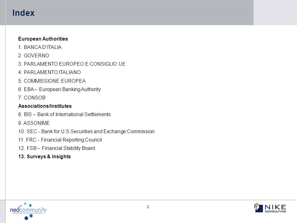 2 Index European Authorities 1. BANCA D'ITALIA 2. GOVERNO 3. PARLAMENTO EUROPEO E CONSIGLIO UE 4. PARLAMENTO ITALIANO 5. COMMISSIONE EUROPEA 6. EBA –