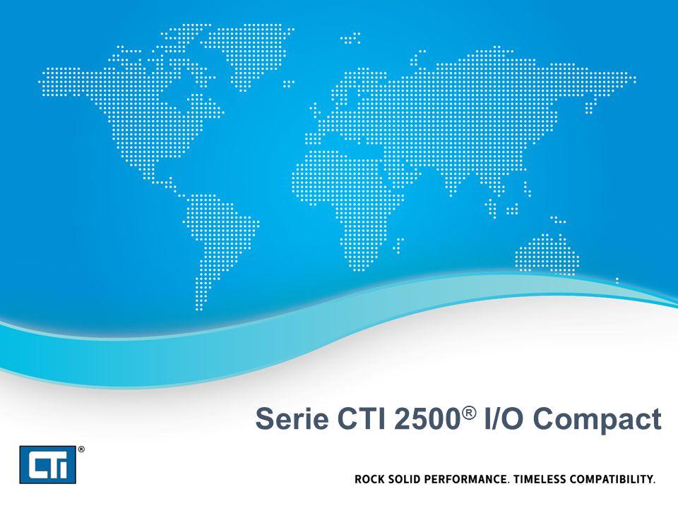 Serie CTI 2500 ® I/O Compact