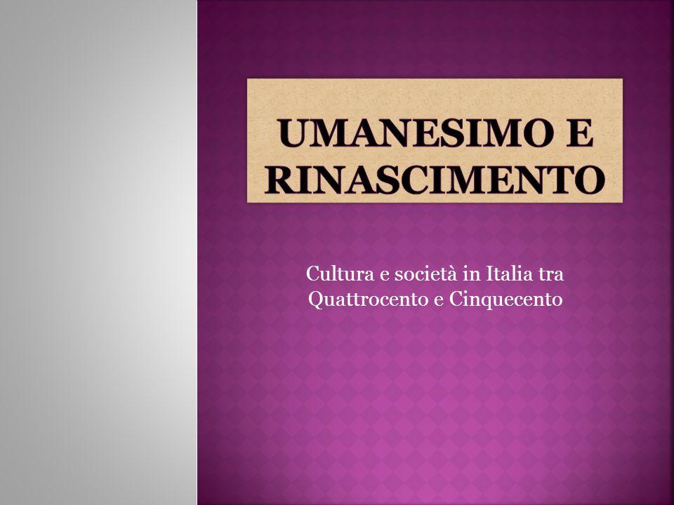 Cultura e società in Italia tra Quattrocento e Cinquecento