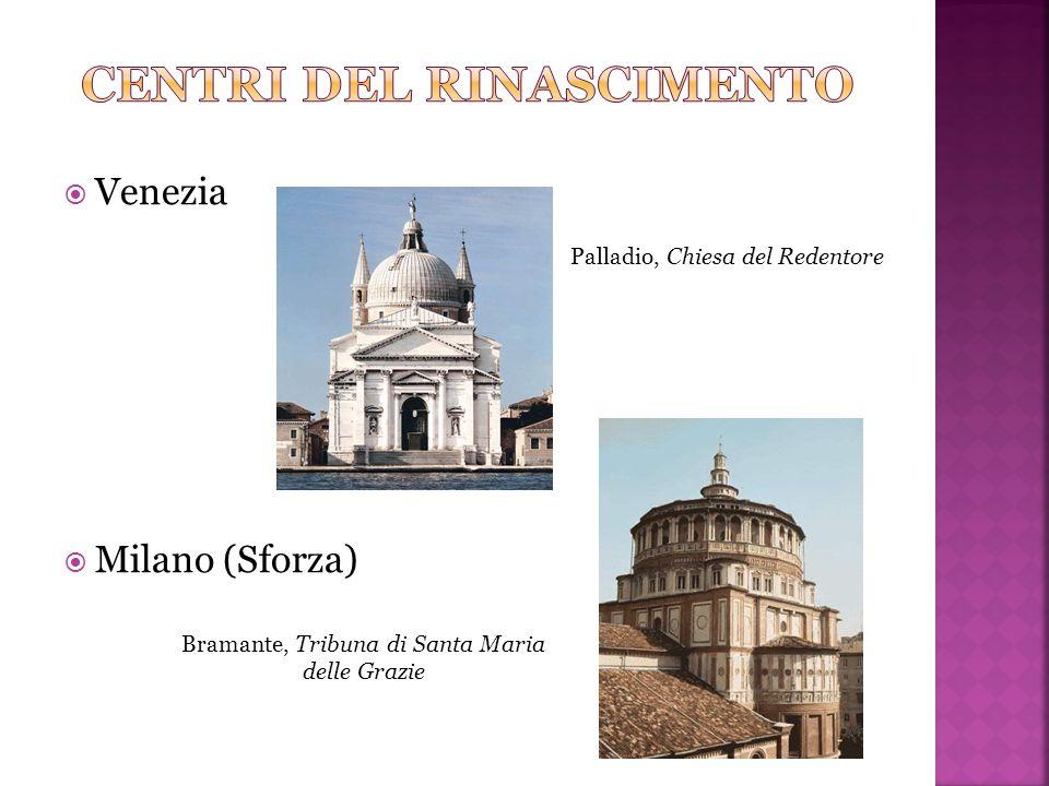  Venezia  Milano (Sforza) Palladio, Chiesa del Redentore Bramante, Tribuna di Santa Maria delle Grazie