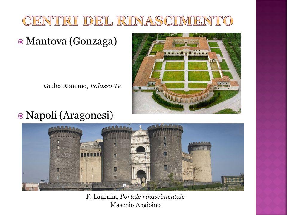  Mantova (Gonzaga)  Napoli (Aragonesi) Giulio Romano, Palazzo Te F.