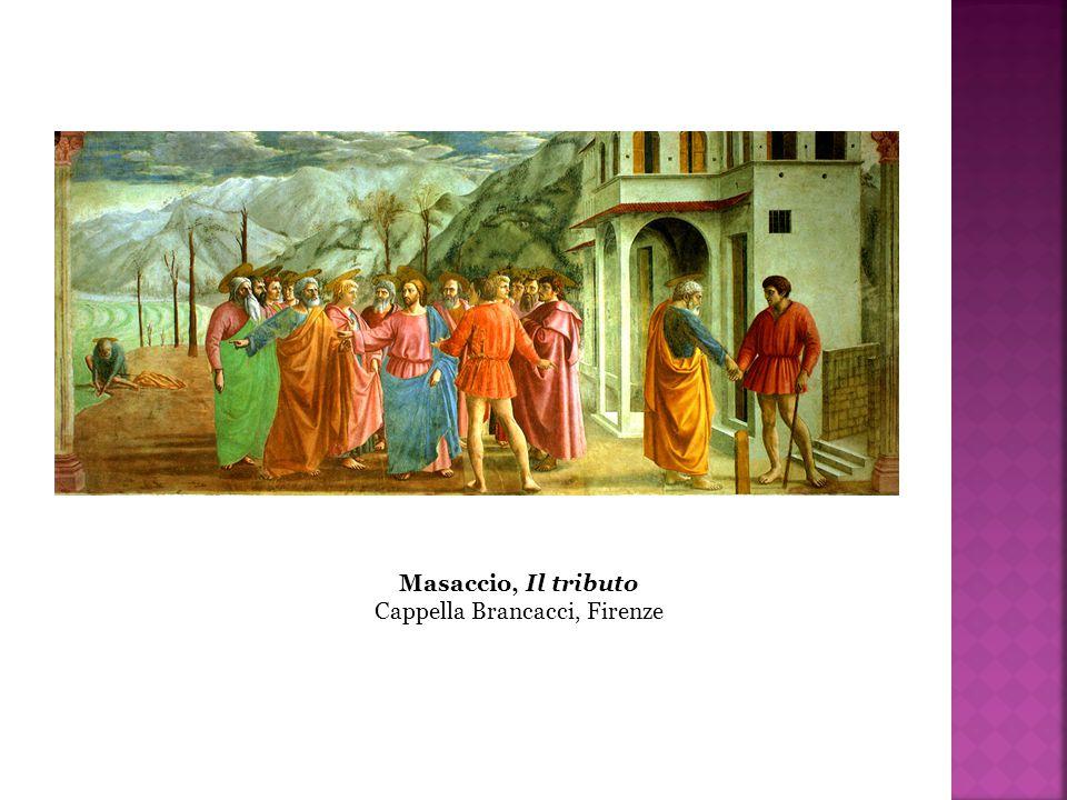 Masaccio, Il tributo Cappella Brancacci, Firenze