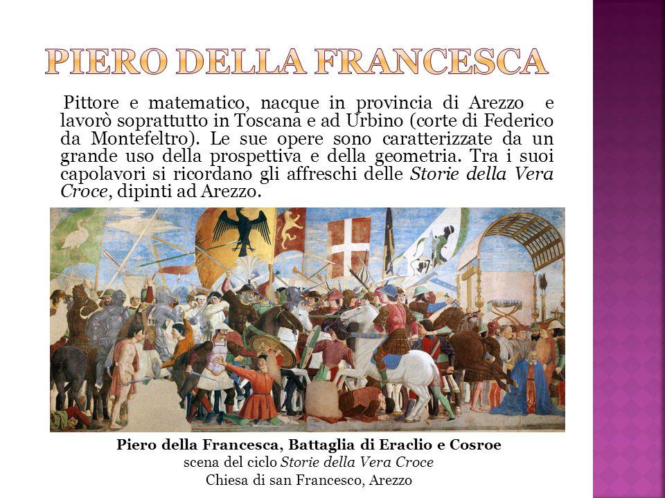 Pittore e matematico, nacque in provincia di Arezzo e lavorò soprattutto in Toscana e ad Urbino (corte di Federico da Montefeltro).