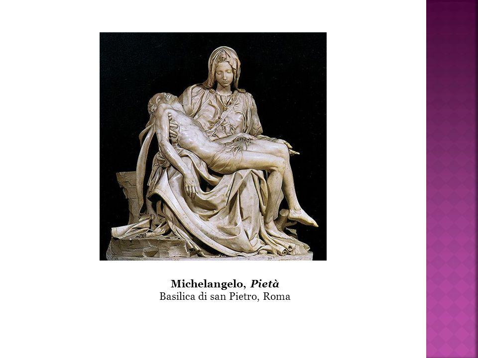 Michelangelo, Pietà Basilica di san Pietro, Roma