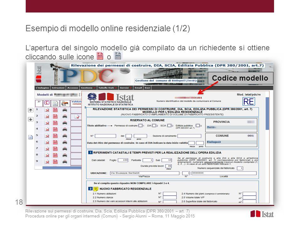 Esempio di modello online residenziale (1/2) L'apertura del singolo modello già compilato da un richiedente si ottiene cliccando sulle icone o 18 Codi