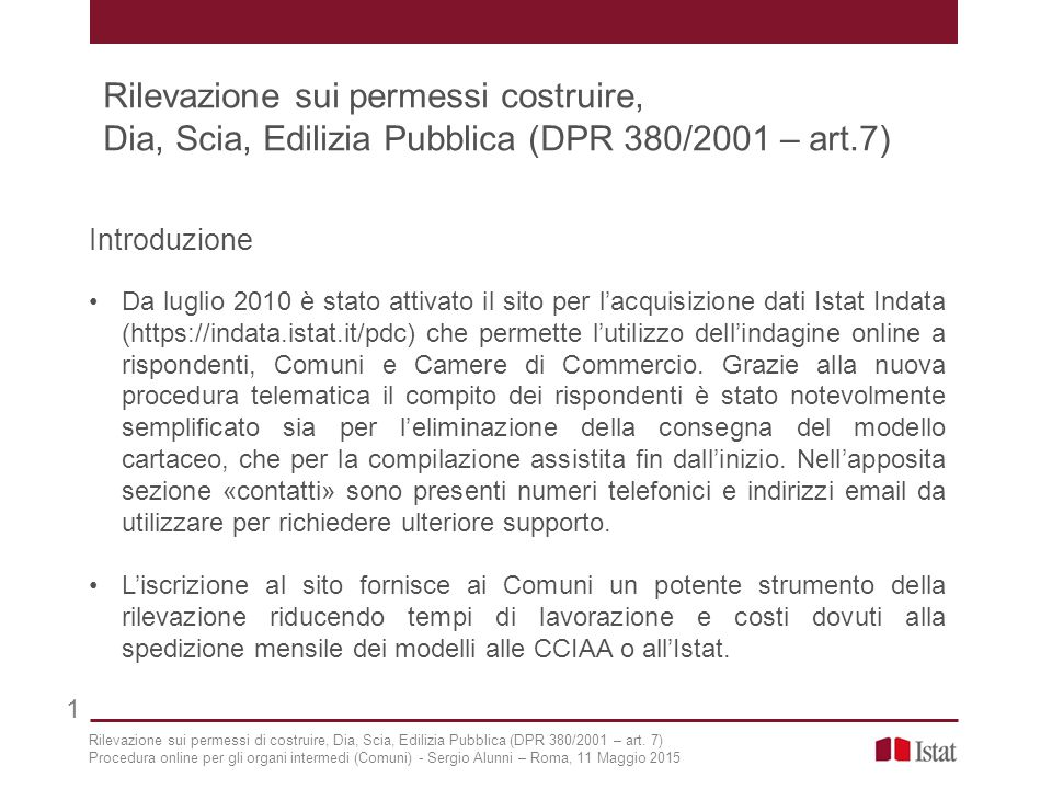 Introduzione Da luglio 2010 è stato attivato il sito per l'acquisizione dati Istat Indata (https://indata.istat.it/pdc) che permette l'utilizzo dell'i