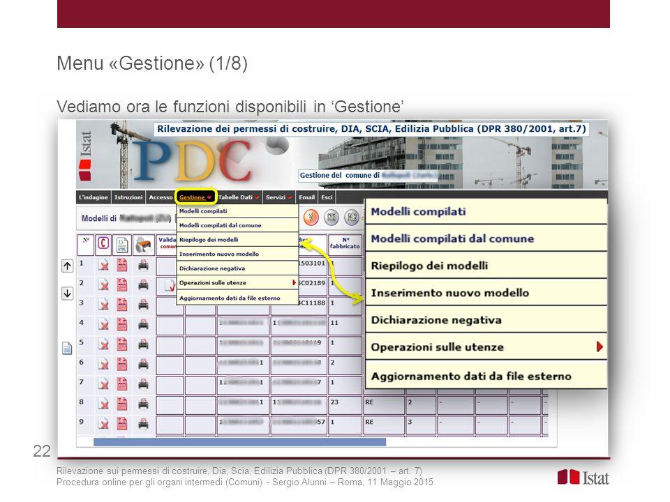 Menu «Gestione» (1/8) Vediamo ora le funzioni disponibili in 'Gestione' 22 Rilevazione sui permessi di costruire, Dia, Scia, Edilizia Pubblica (DPR 38