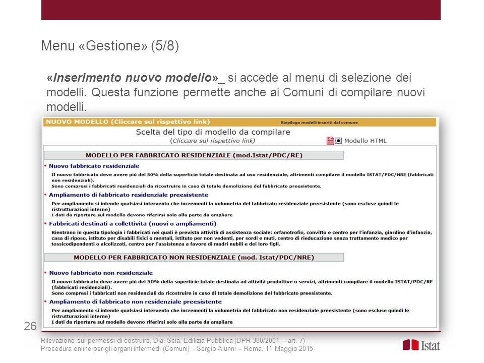 Menu «Gestione» (5/8) 26 «Inserimento nuovo modello»_ si accede al menu di selezione dei modelli. Questa funzione permette anche ai Comuni di compilar