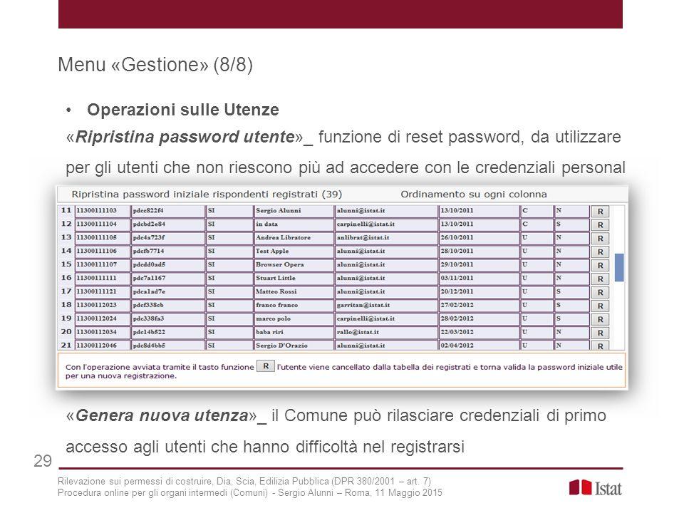 Menu «Gestione» (8/8) 29 Operazioni sulle Utenze «Ripristina password utente»_ funzione di reset password, da utilizzare per gli utenti che non riesco