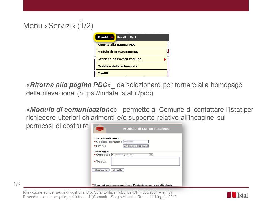 Menu «Servizi» (1/2) 32 «Ritorna alla pagina PDC»_ da selezionare per tornare alla homepage della rilevazione (https://indata.istat.it/pdc) «Modulo di