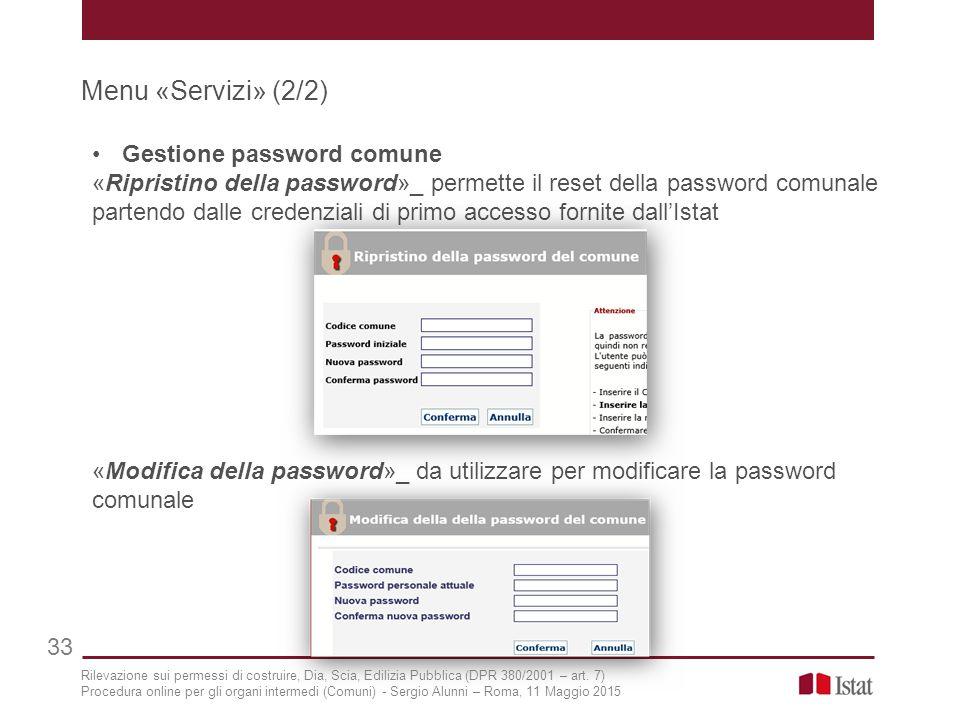 Menu «Servizi» (2/2) 33 Gestione password comune «Ripristino della password»_ permette il reset della password comunale partendo dalle credenziali di