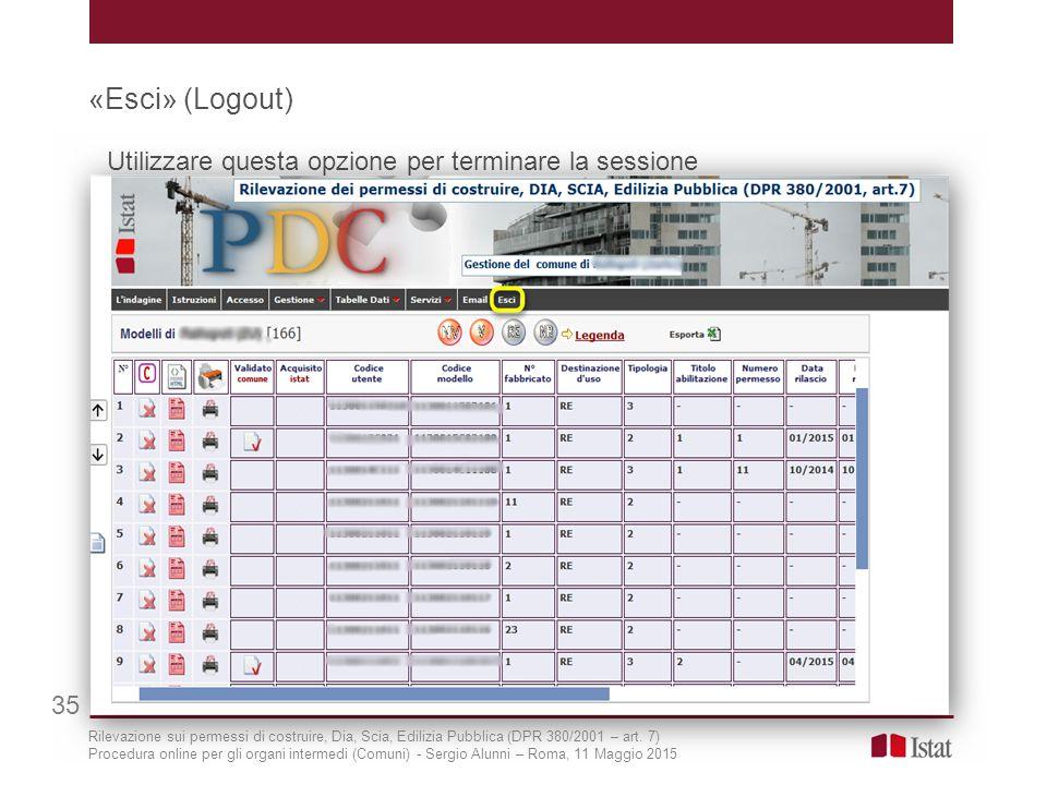 «Esci» (Logout) 35 Utilizzare questa opzione per terminare la sessione Rilevazione sui permessi di costruire, Dia, Scia, Edilizia Pubblica (DPR 380/20