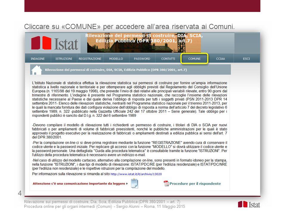 Cliccare su «COMUNE» per accedere all'area riservata ai Comuni. 4 Rilevazione sui permessi di costruire, Dia, Scia, Edilizia Pubblica (DPR 380/2001 –