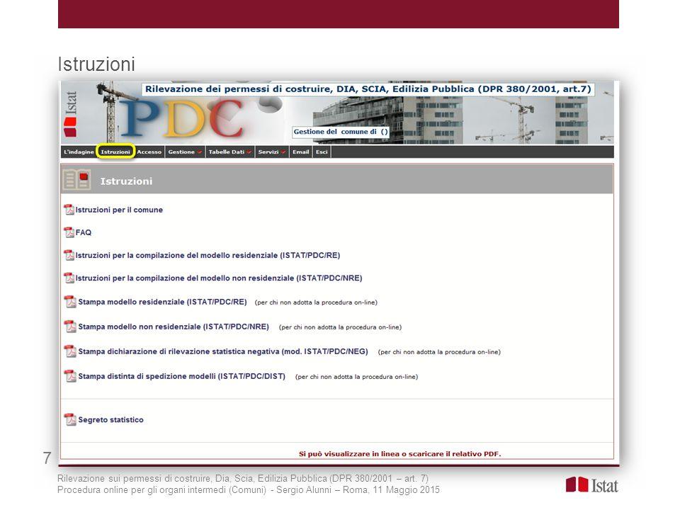 Menu «Gestione» (7/8) 28 Operazioni sulle Utenze «Vista utenti registrati»_ elenca nomi, codici e indirizzi email dei rispondenti registrati «Vista utenti non registrati»_ come sopra ma relativo ai soli utenti che, per qualche motivo, non sono riusciti a completare la procedura di registrazione Rilevazione sui permessi di costruire, Dia, Scia, Edilizia Pubblica (DPR 380/2001 – art.