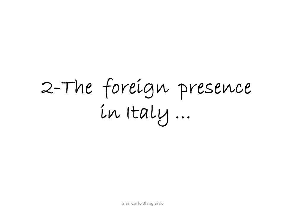 2-The foreign presence in Italy … Gian Carlo Blangiardo