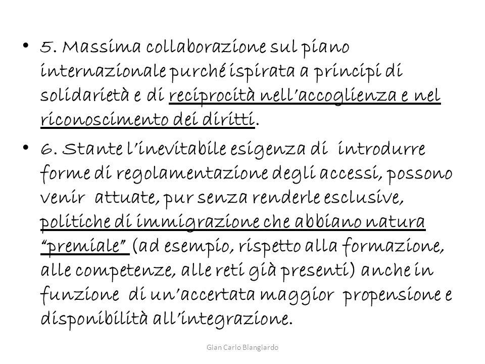 5. Massima collaborazione sul piano internazionale purché ispirata a principi di solidarietà e di reciprocità nell'accoglienza e nel riconoscimento de