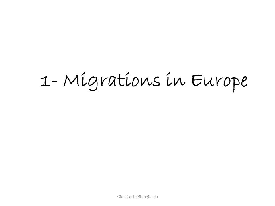 1- Migrations in Europe Gian Carlo Blangiardo