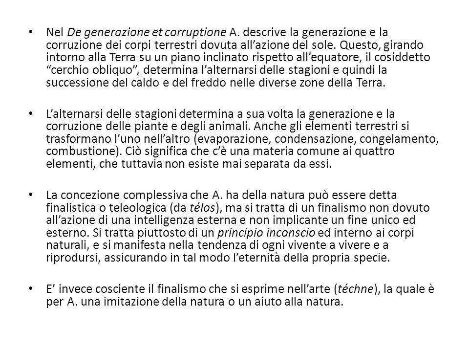 Nel De generazione et corruptione A. descrive la generazione e la corruzione dei corpi terrestri dovuta all'azione del sole. Questo, girando intorno a
