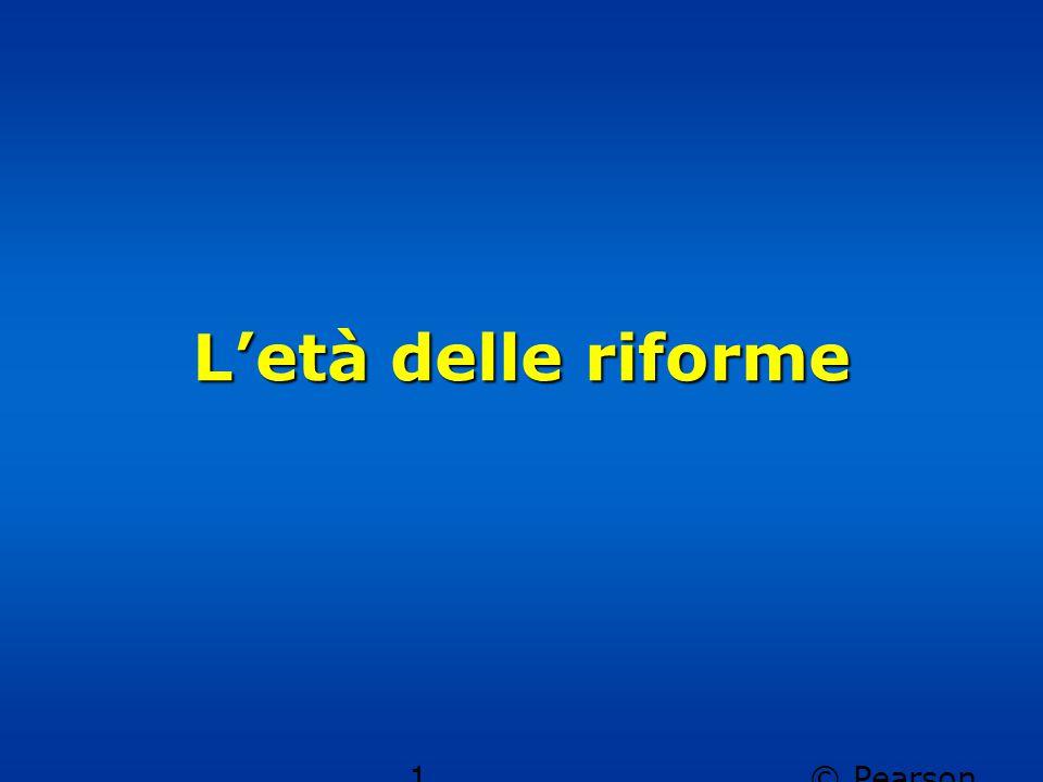 © Pearson Italia spa 1 L'età delle riforme