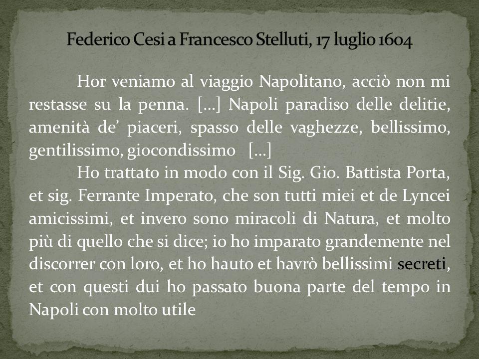 Federico Cesi Caelivagus Anastasio de Filiis Eclipsatus Francesco Stelluti Tardigradus Johann van Heeck Illuminatus