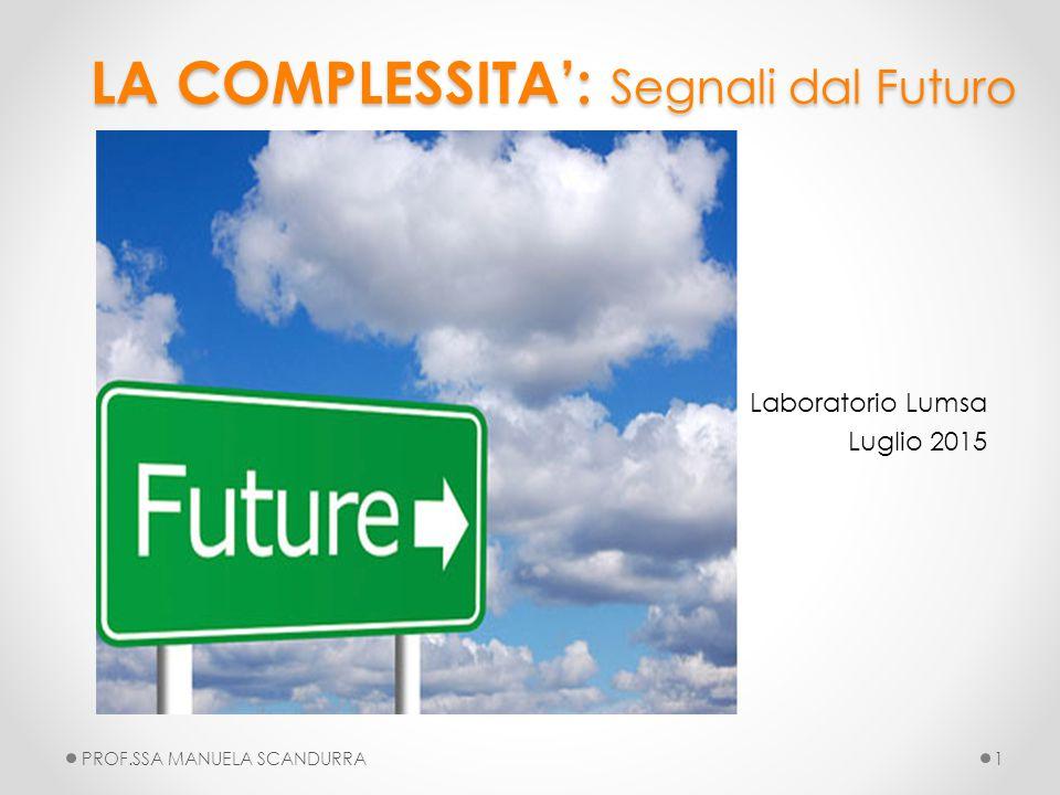 SISTEMI SEMPLICI, COMPLICATI, COMPLESSI 3.