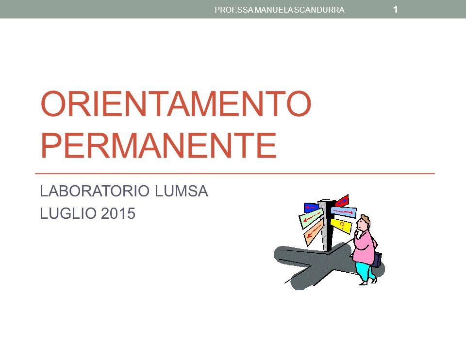 ORIENTAMENTO PERMANENTE LABORATORIO LUMSA LUGLIO 2015 PROF.SSA MANUELA SCANDURRA 1