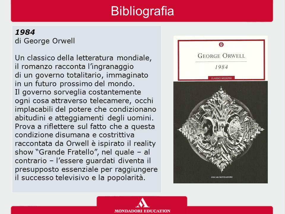 Bibliografia 1984 di George Orwell Un classico della letteratura mondiale, il romanzo racconta l'ingranaggio di un governo totalitario, immaginato in un futuro prossimo del mondo.