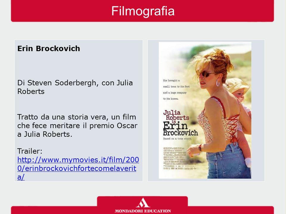 Filmografia Erin Brockovich Di Steven Soderbergh, con Julia Roberts Tratto da una storia vera, un film che fece meritare il premio Oscar a Julia Roberts.