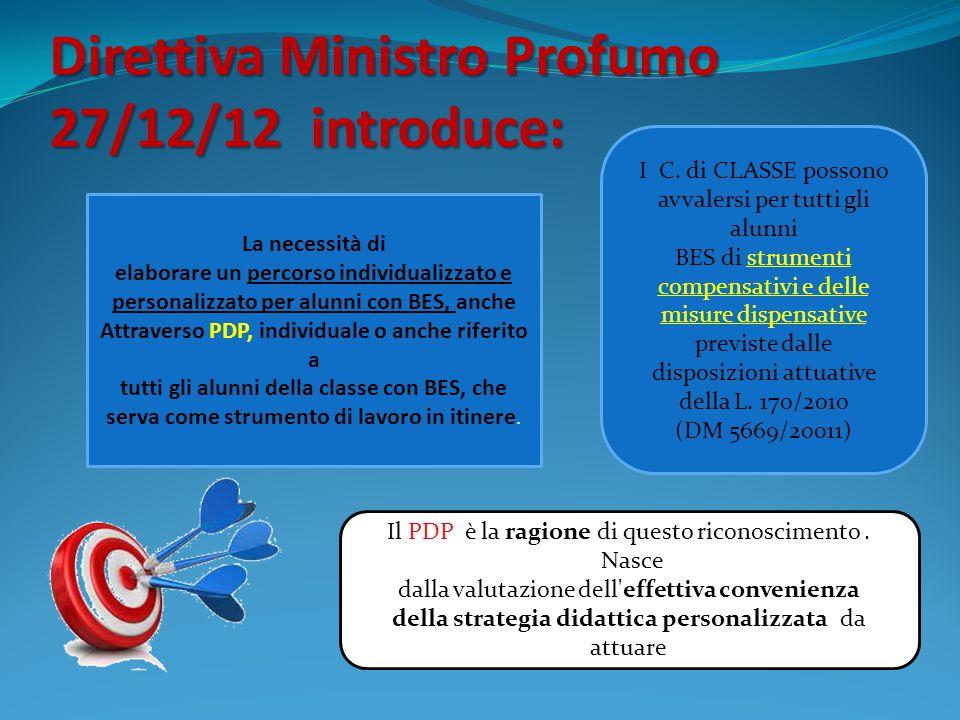 Direttiva Ministro Profumo 27/12/12 introduce: La necessità di elaborare un percorso individualizzato e personalizzato per alunni con BES, anche Attra