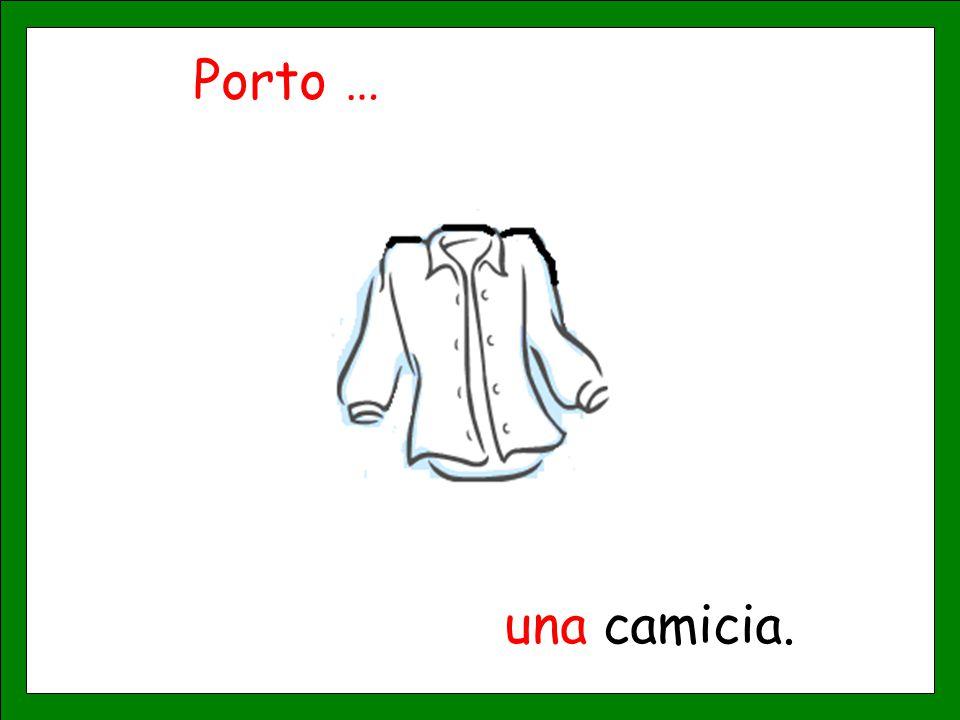 Porto … una camicia.