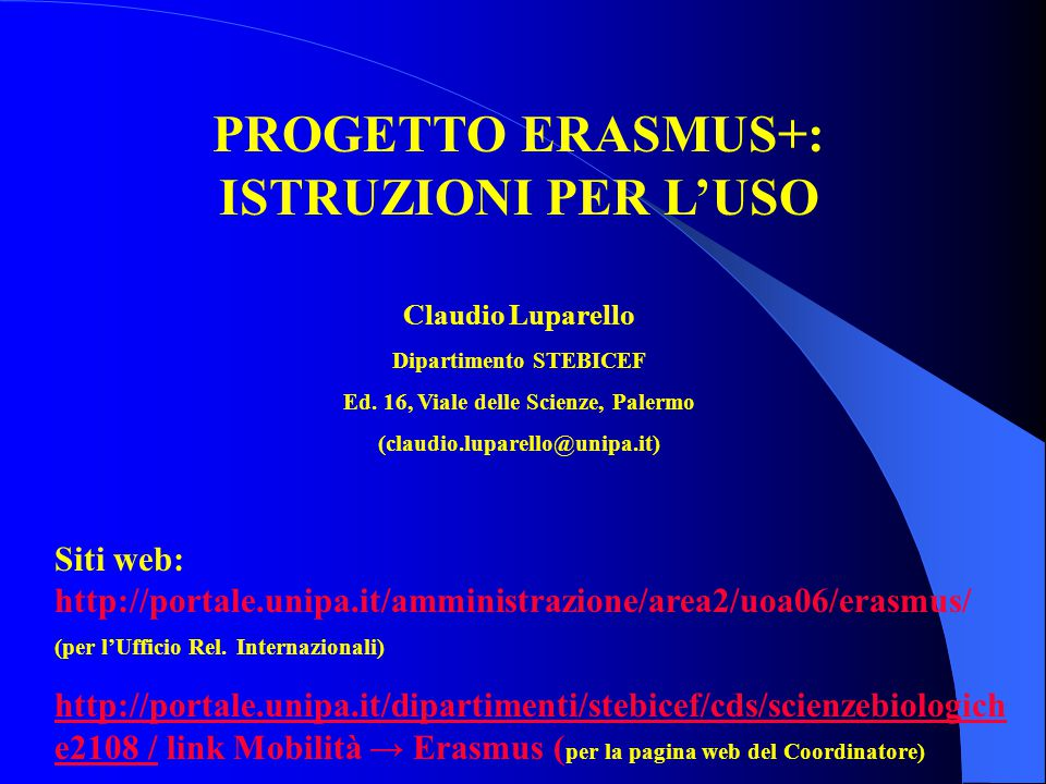PROGETTO ERASMUS+: ISTRUZIONI PER L'USO Claudio Luparello Dipartimento STEBICEF Ed.