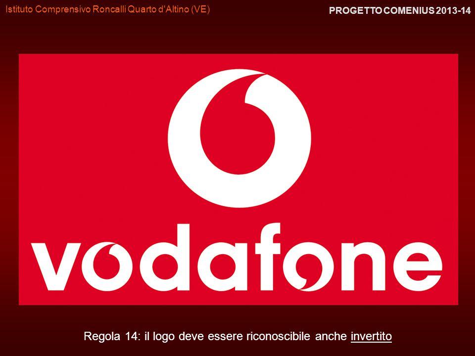 Istituto Comprensivo Roncalli Quarto d'Altino (VE) PROGETTO COMENIUS 2013-14 Regola 14: il logo deve essere riconoscibile anche invertito