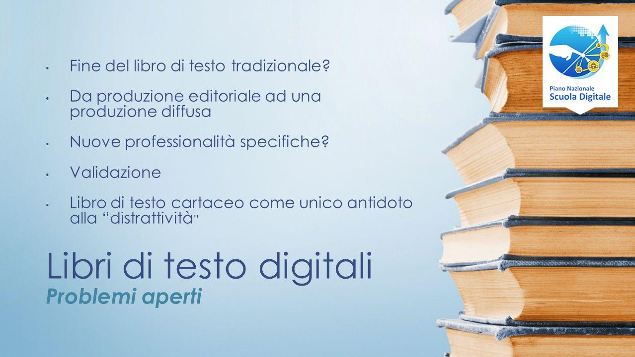 Libri di testo digitali Problemi aperti Fine del libro di testo tradizionale.