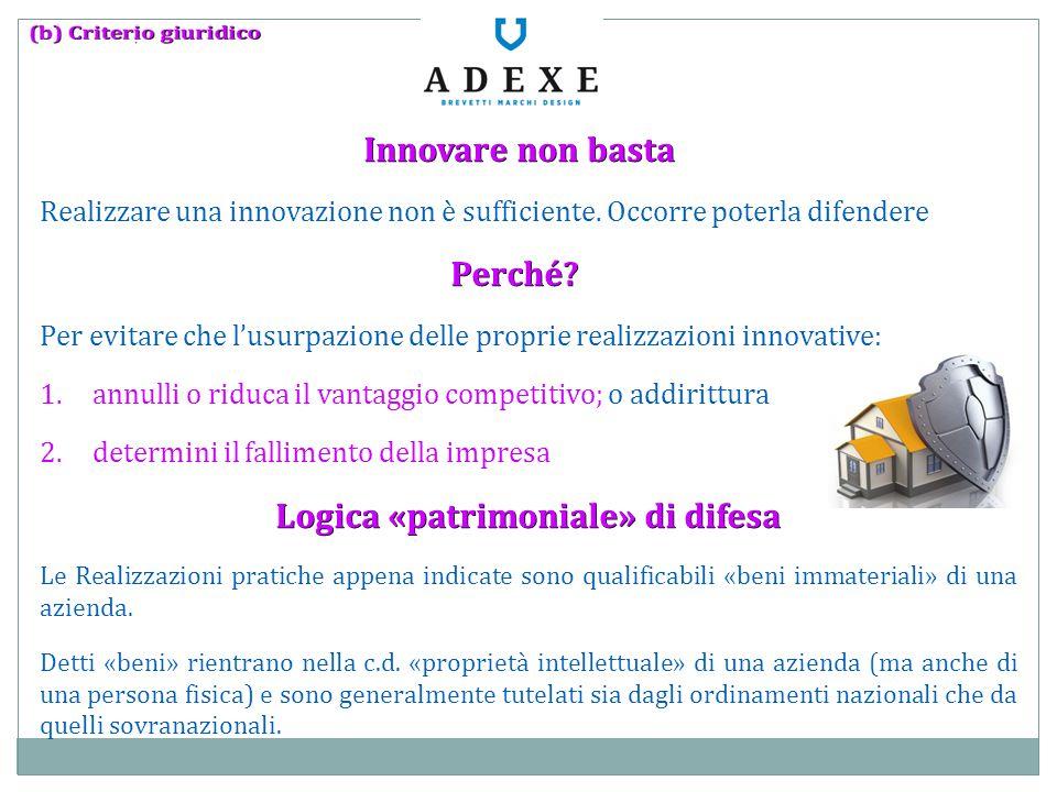 Innovare non basta Innovare non basta Realizzare una innovazione non è sufficiente. Occorre poterla difendere Perché? Perché? Per evitare che l'usurpa