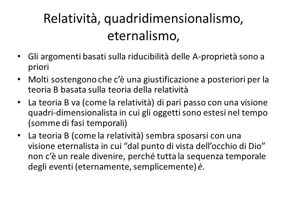 Relatività, quadridimensionalismo, eternalismo, Gli argomenti basati sulla riducibilità delle A-proprietà sono a priori Molti sostengono che c'è una g